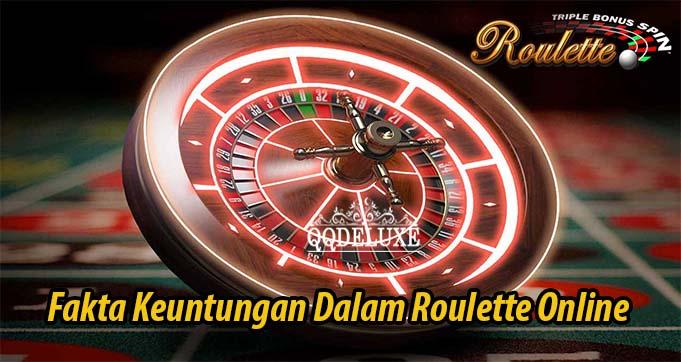 Fakta Keuntungan Dalam Roulette Online